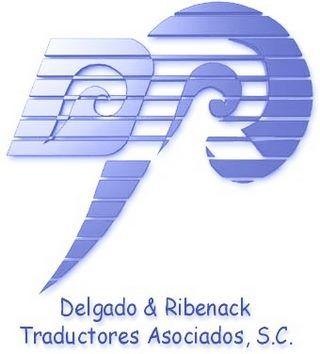 Delgado & Ribenack Traductores Asociados SC: Peritos traductores, traducciones certificadas y profesionales. Documentación personal, contratos, página